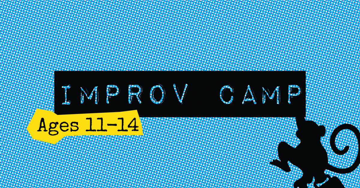 Improv Comedy Summer Kids' Camp (Ages 11-14)